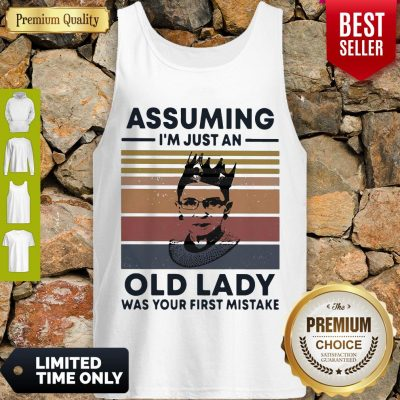 Ruth Bader Ginsburg RBG Assuming Im Just An Old Lady Was Your First Mistake Vintage Tank Top
