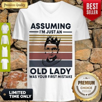 Ruth Bader Ginsburg RBG Assuming Im Just An Old Lady Was Your First Mistake Vintage V-neck