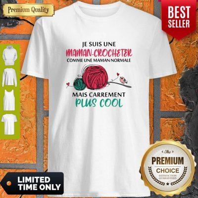 Top JeSuis Une Maman Crocheter Comme Une Maman Normale Mais Carrement Plis Cool Shirt