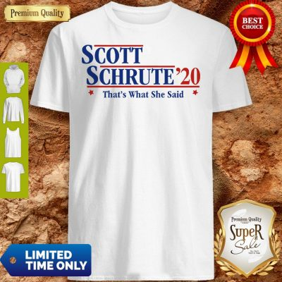 Official Scott Schrute'20 That's What She Said Shirt