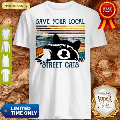 Premium Save Your Local Street Cats Vintage Shirt