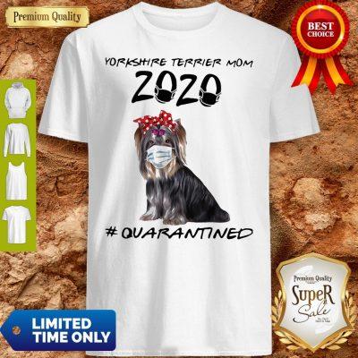 Good Yorkie Mom 2020 Mask Quarantined Shirt