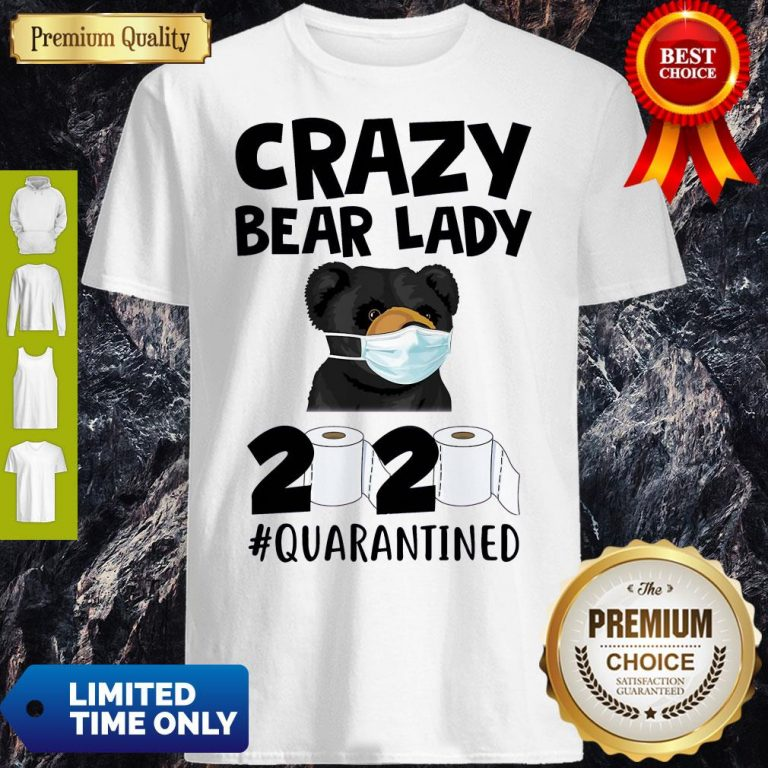 Top Official Crazy Bear Lazy Face Mask 2020 Toilet Paper Quarantined Shirt