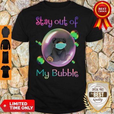 Funny Bear Face Mask Stay Out Of My Bubble Shirt