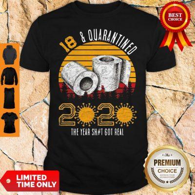 Top 18 Quarantined 2020 The Year Shit Got Real Born in 2002 Vintage Birthday Social Distancing Bday Birthday Shirt