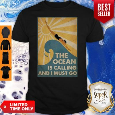 Premium Swimming The Ocean Is Calling And I Must Go Poster Shirt