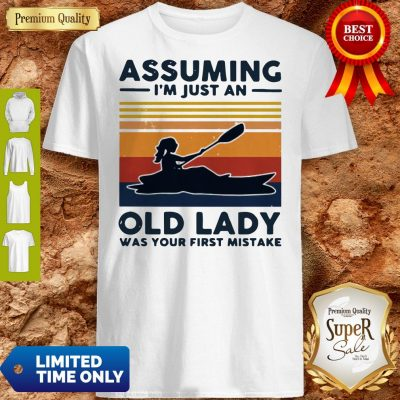 Awesome Rowing Assuming I'm Just An Old Lady Was Your First Mistake Vintage Shirt