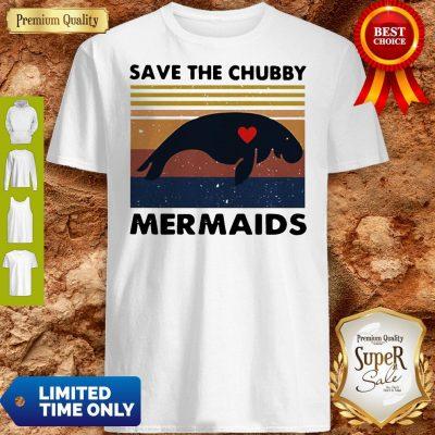 Premium Save The Chubby Mermaids Vintage Shirt