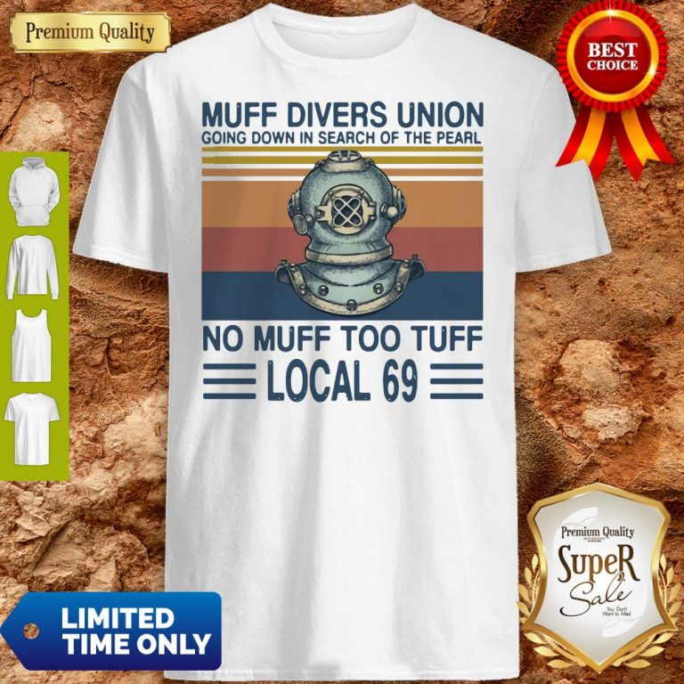 Top Muff Divers Union Going Down In Search Of The Pearl No Muff Too Tuff Local 69 Vintage Shirt