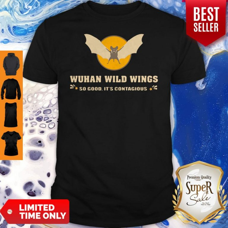 Official Wuhan Wild Wings So Good It's Contagious Shirt