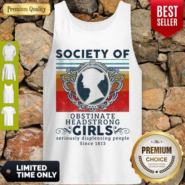Society Of Obstinate Headstrong Girls Displeasing People Since 1813 Vintage Tank Top
