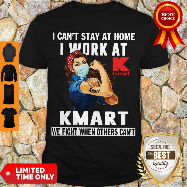 Strong Woman Face Mask I Can't Stay At Home I Work At Kmart We Fight When Others Can't Shirt