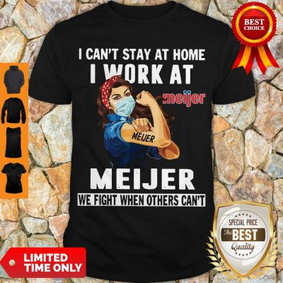 Strong Woman Face Mask I Can't Stay At Home I Work At Meijer We Fight When Others Can't Shirt