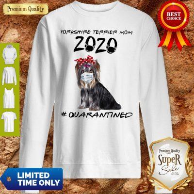 Good Yorkie Mom 2020 Mask Quarantined Sweatshirt