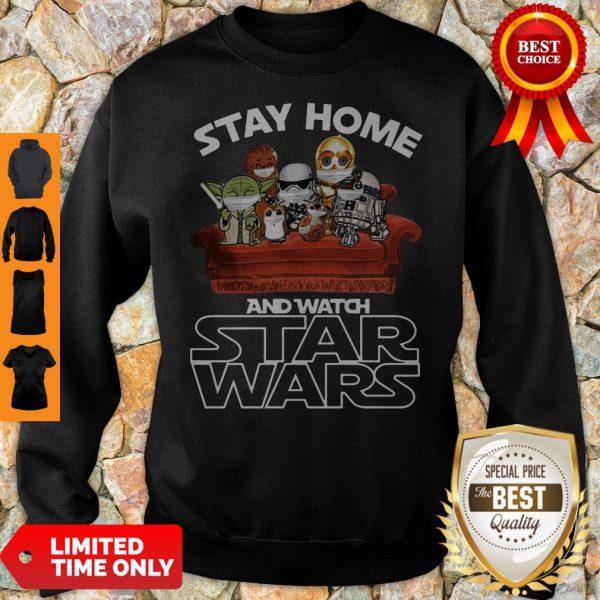 Nice Stay Home And Watch Star Wars Sweatshirt