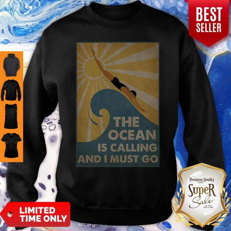 Premium Swimming The Ocean Is Calling And I Must Go Poster Sweatshirt