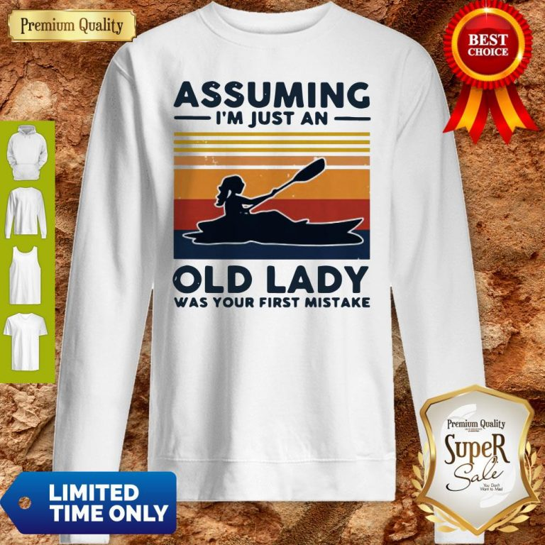 Awesome Rowing Assuming I'm Just An Old Lady Was Your First Mistake Vintage Sweatshirt