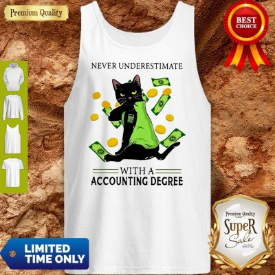 Top Official Never Underestimate A Cat Mom With A Accounting Degree Tank Top