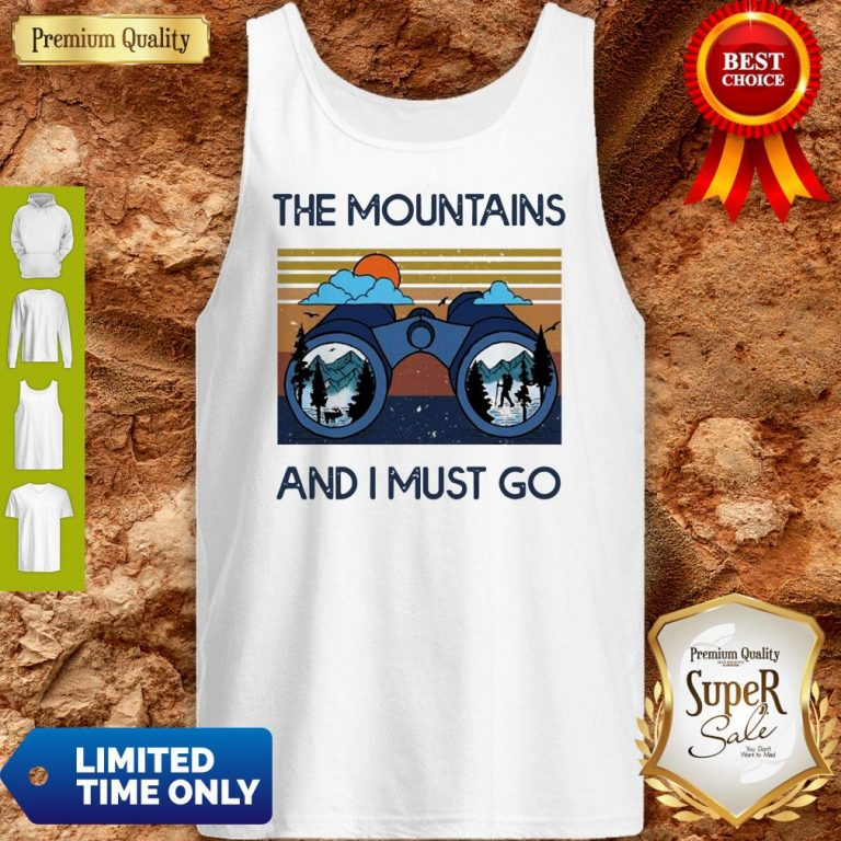 Good The Mountains Are Calling And I Must Go Vintage Tank Top