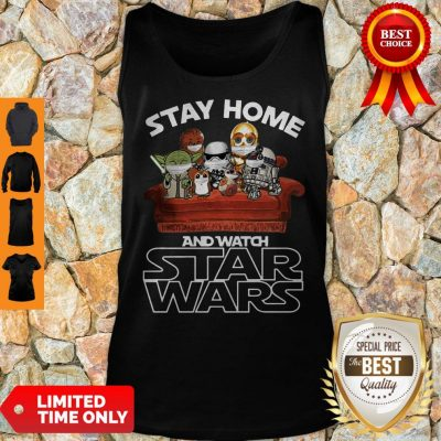 Nice Stay Home And Watch Star Wars Tank Top