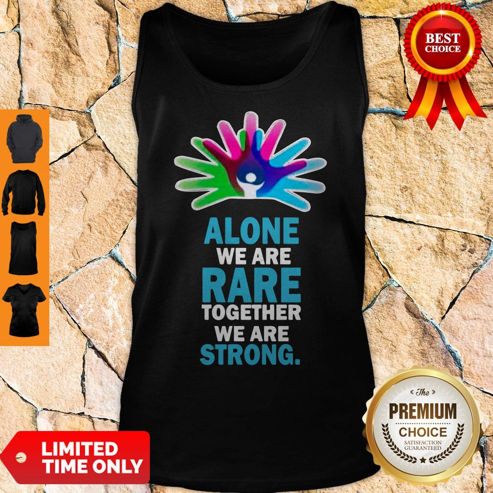 Nice Alone We Are Rare Together We Are Strong Tank Top