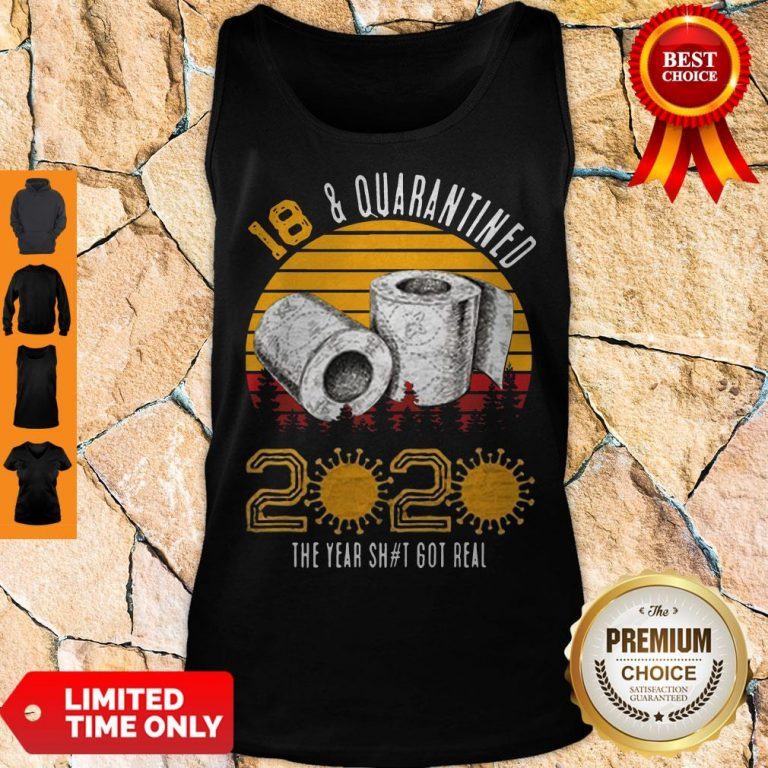 Top 18 Quarantined 2020 The Year Shit Got Real Born in 2002 Vintage Birthday Social Distancing Bday Birthday Tank Top