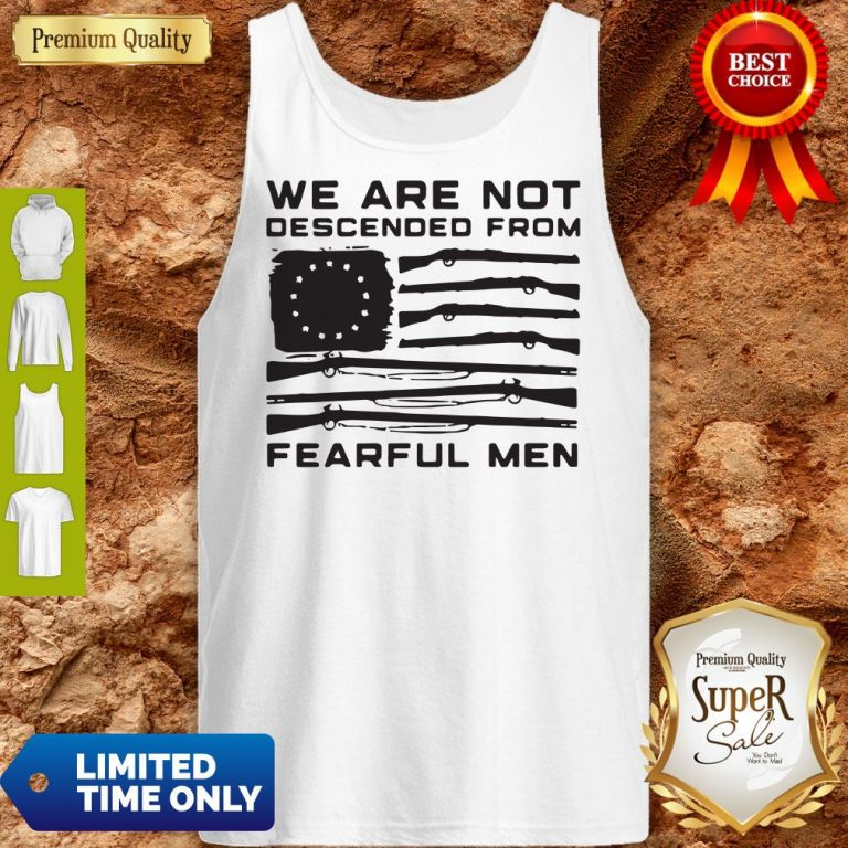 Top American Flag We Are Not Descended From Fearful Men Tank Top