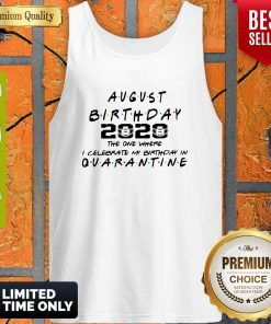 Awesome August Birthday 2020 The One Where I Celebrate My Birthday In Quarantine Tank Top