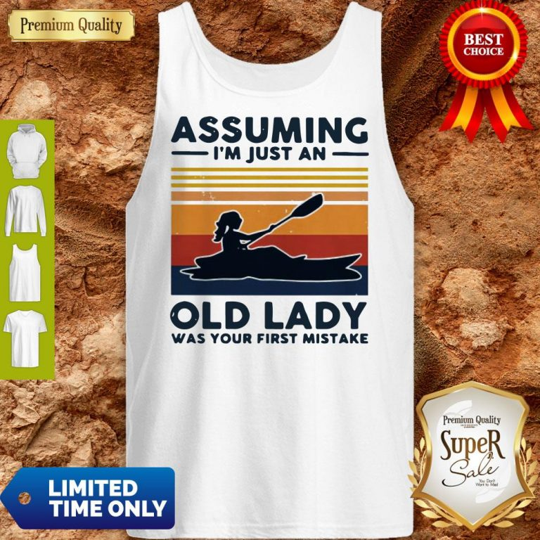 Awesome Rowing Assuming I'm Just An Old Lady Was Your First Mistake Vintage Tank Top