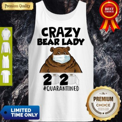 Top Crazy Bear Lazy Face Mask 2020 Toilet Paper Quarantined Tank Top - Design By Earstees.com