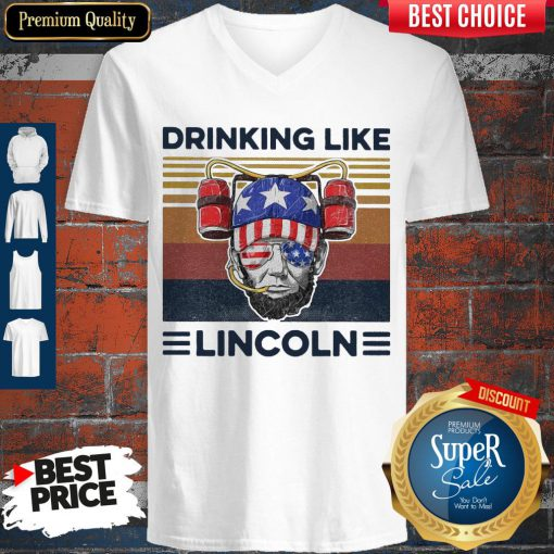 Top Drinking Like Abraham Lincoln American Flag Independence Day V-neck