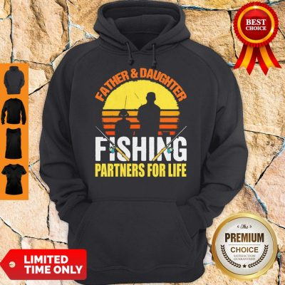 Top Father Daughter Fishing Partners For Life Vintage Hoodie