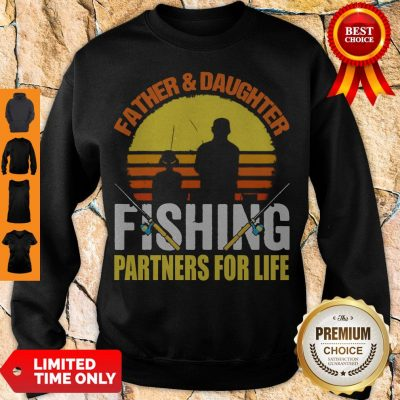 Top Father Daughter Fishing Partners For Life Vintage Sweatshirt