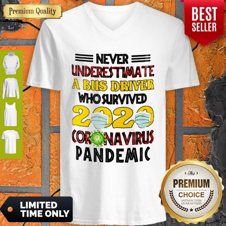 Nice Never Underestimate A Bus Driver Who Survived 2020 Coronavirus Pandemic V-neck