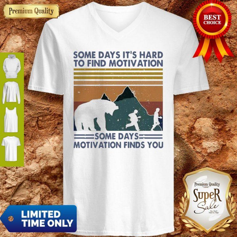 Top Some Days It's Hard To Find Motivation Some Days Motivation Finds You Vintage V-neck
