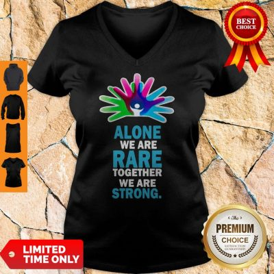Nice Alone We Are Rare Together We Are Strong V-neck