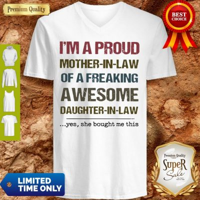 Pretty I'm A Proud Mother In Law Of A Freaking Awesome Daughter In Law V- neck