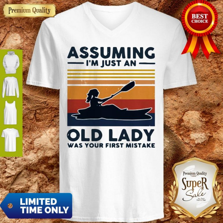 Awesome Rowing Assuming I'm Just An Old Lady Was Your First Mistake Vintage V-neck
