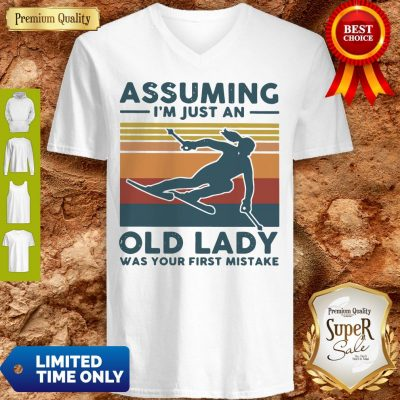 Pretty Skiing Assuming I'm Just An Old Lady Was Your First Mistake Vintage V-neck