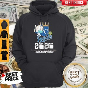 Original Kansas City Royals Baseball 2020 The Year When The Shit Got Real Quarantined Toilet Paper Mask Covid 19 Hoodie