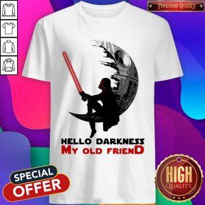 Awesome Dark Vader Hello Darkness My Old Friend Shirt