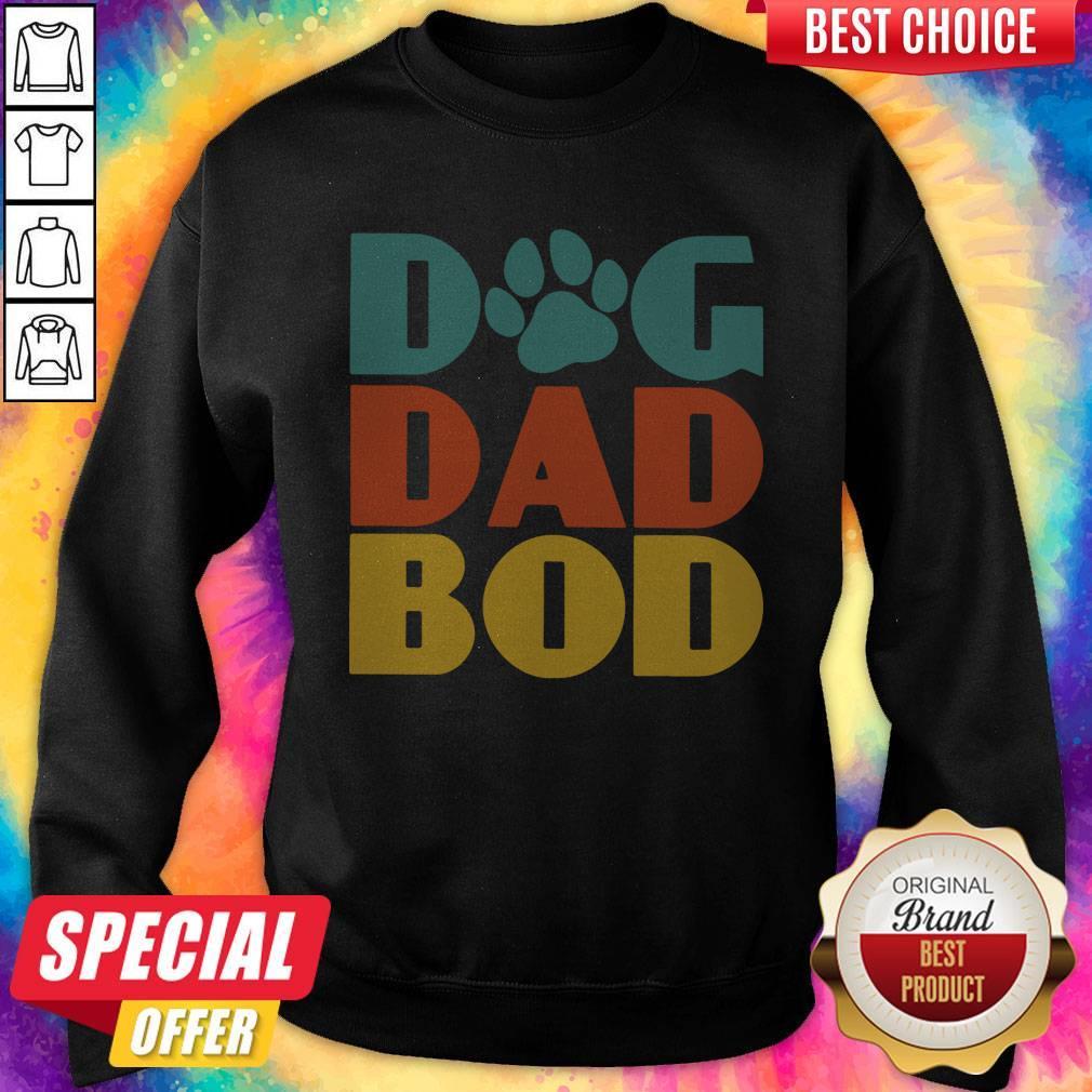 Awesome Dog Dad Bod Sweatshirt