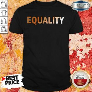 Awesome Equality Shirt