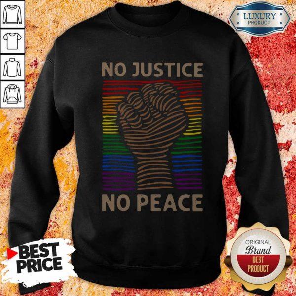 Awesome LGBT No Justice No Peace Sweatshirt