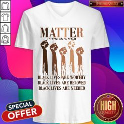 Awesome Matter Is The Minimum Black Lives Are Worthy Black Lives Are Beloved Juneteenth V-neck - Design By Earstees.com