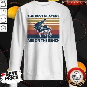 Awesome Piano The Best Players Are On The Bench Vintage Sweatshirt