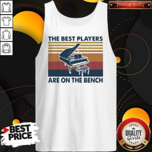 Awesome Piano The Best Players Are On The Bench Vintage Tank Top