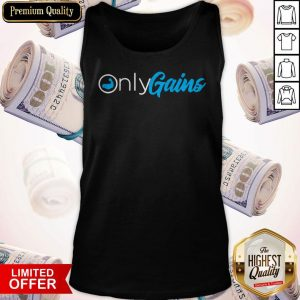 Awesome Strong Only Gains Tank Top