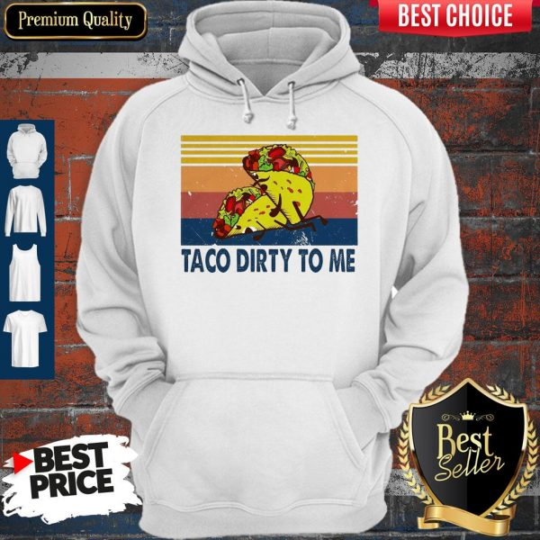 Awesome Taco Dirty To Me Sunset Black Vintage Hoodie
