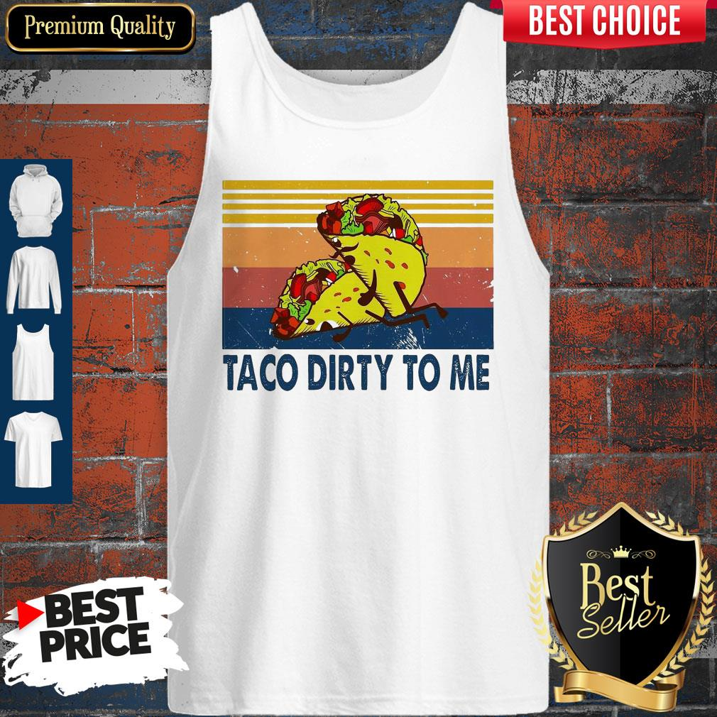 Awesome Taco Dirty To Me Sunset Black Vintage Tank Top